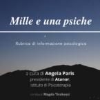 Mille e una Psiche: Rubrica di informazione psicologica